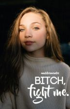 Bitch, fight me. ~> d.moms by maddiesmendes