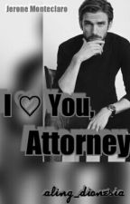 (MS #3) I Love You, Attorney by aling_dionesia
