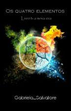 Os quatro elementos - A nova idade by Gabriela_Salvatore