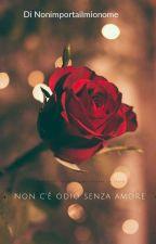 Non c'é odio senza amore by PaolaRendina
