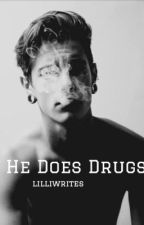He Does Drugs by lilliwrites
