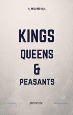 Kings, Queens & Peasants by meganmali