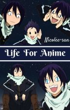 Life For Anime CZ by Nicolee-san