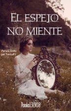El espejo no miente by Paola131908