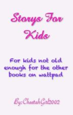 Storys For Kids by jennylouise_x