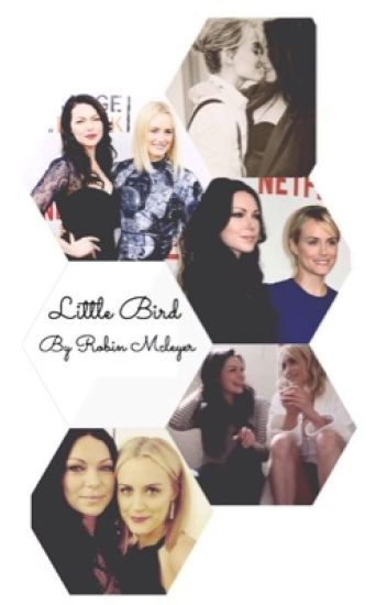 //Little bird//a laura prepon and taylor schilling fanfiction //