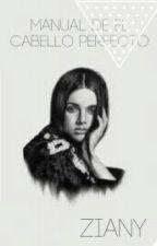 El manual para el cabello perfecto by SueCastillo