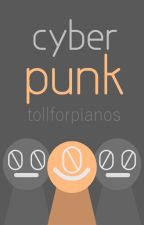 Cyber Punk by tollforpianos
