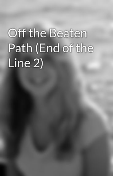 Off the Beaten Path (End of the Line 2) by ottilieweber