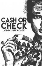 Cash or Check? by _obscurefacade