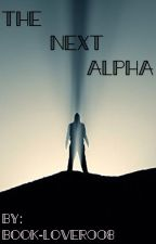 The Next Alpha by Book-lover008