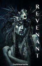 Revenant  by TeaNHeartache