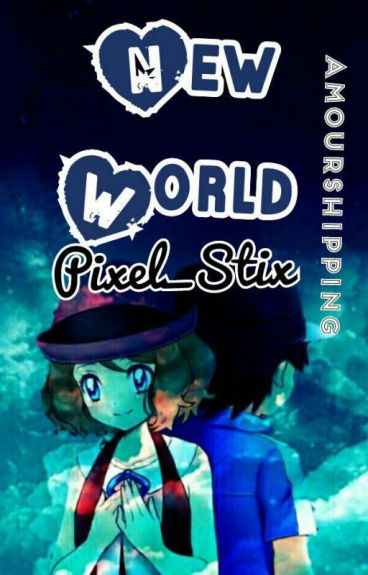 New World ~ An Amourshipping Story