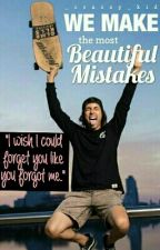 We Make The Most Beautiful Mistakes by _crazzy_kid