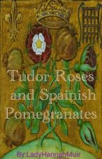 Tudor Roses and Spanish Pomegranates by LadyHannahMuir