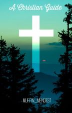 A Christian Guide by muffin_mendes1