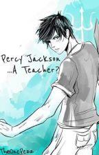 Percy Jackson...A Teacher? by ThatOnePezz