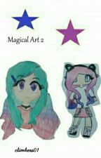 Magical art 2 (2015-Present) by climbers01