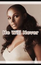 He Will Never (BWWM) by lovely_gunn8
