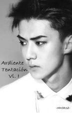 ARDIENTE TENTACIÓN |Sehun & Tú| **ADP** EXO by MrOh12