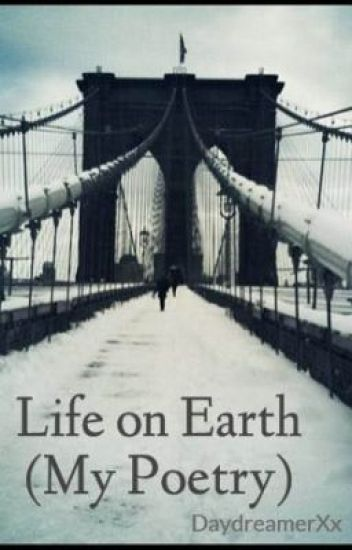 Life on Earth (My Poetry)
