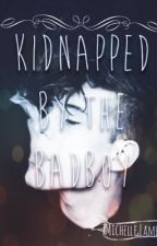 Kidnapped By The Badboy by __MX__