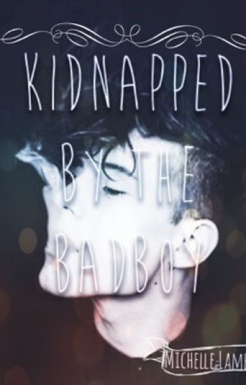 Kidnapped By The Badboy
