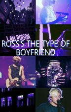 Ross's the type of boyfriend by Karla_R5