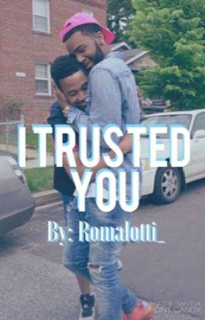 I Trusted You | BxB by StillDaGoat