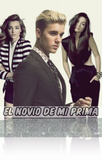 El Novio De Mi Prima. {Justin Bieber y Tu} EDITANDO