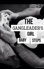 (Series)The Gangleader's - Baby steps (book 3) by shawnmendes_magcon
