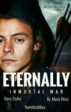 Eternally   Immortal War [HARRY STYLES] by NamelessMary