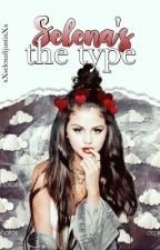 Selena's the type by xXselenaftjustinXx
