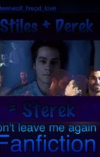 Don't Leave Me Again (Sterek) by kayleekeisha