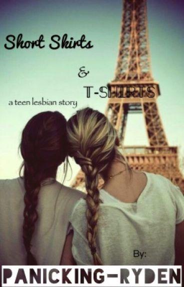Short skirts & t - shirts (lesbian story)