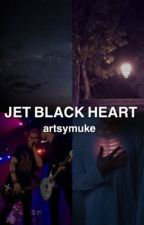 Jet Black Heart // Muke by artsymuke