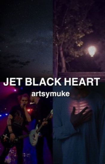 Jet Black Heart // Muke