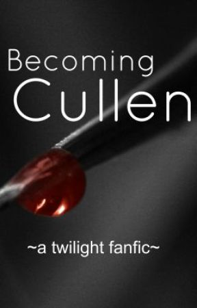 Becoming Cullen by firetoflame