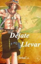 Déjate Llevar (One piece fanfic) by SritaCc