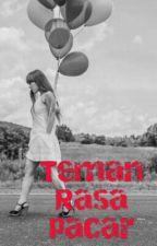 Teman Rasa Pacar by FattymahFattymut