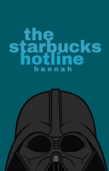 The Starbucks Hotline