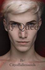 My Queen by Cityoffallensouls