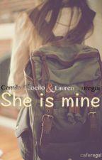 She is mine (Camren) by caferegui