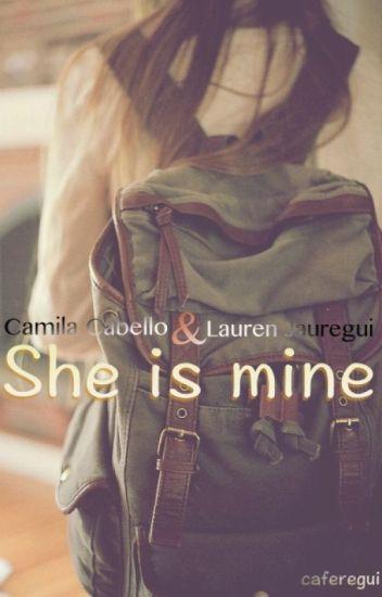 She is mine (Camren)