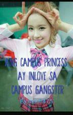 Ang campus princess ay inlove sa Campus Gangster (on going) by icecoldprincessxd