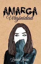 Amarga Virginidad by LaviniaLinton