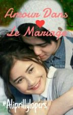 Amour Dans Le Mariage by AliPrillyLopers
