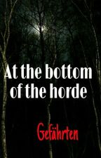 At the bottom of the horde: Gefährten by dreamer_wrong_world