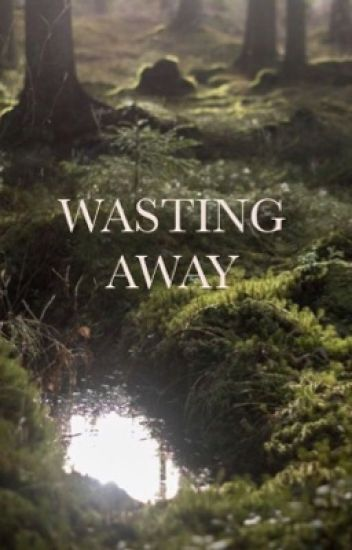 Wasting Away // tony Stark's daughter