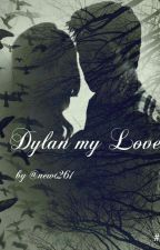 dylan my love! by newt261